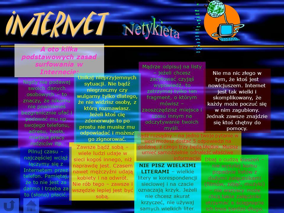 A oto kilka podstawowych zasad surfowania w Internecie: