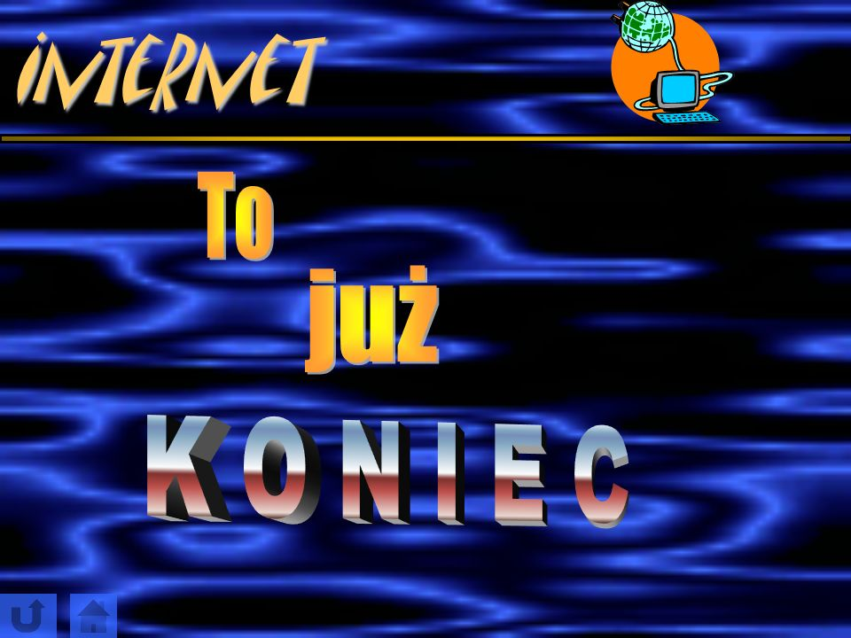Internet To już K O N I E C