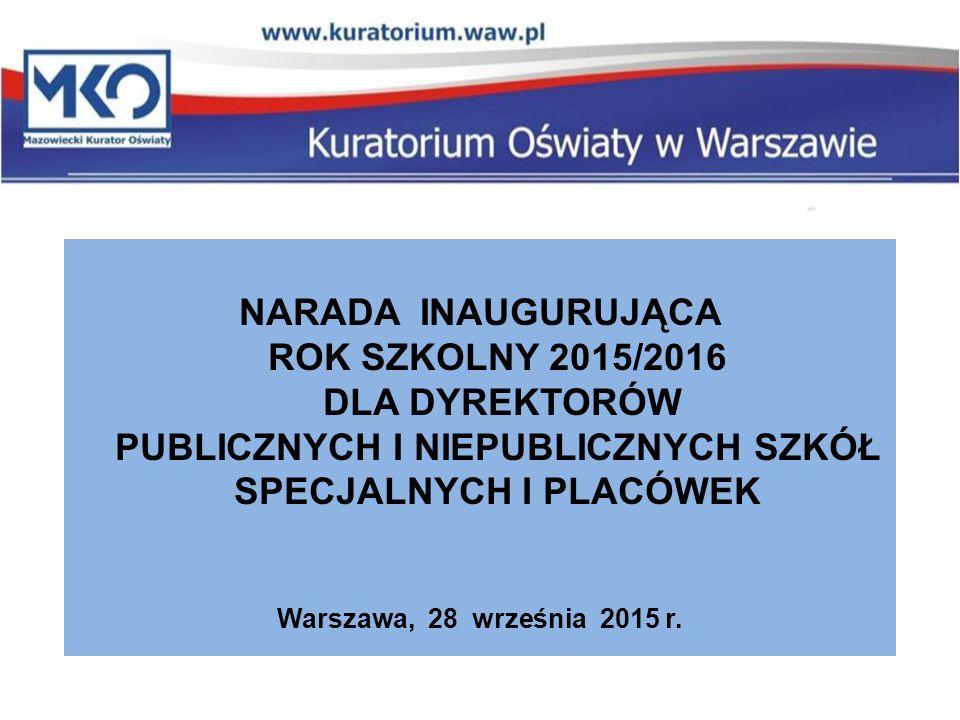 NARADA INAUGURUJĄCA ROK SZKOLNY 2015/2016 DLA DYREKTORÓW PUBLICZNYCH I NIEPUBLICZNYCH SZKÓŁ SPECJALNYCH I PLACÓWEK
