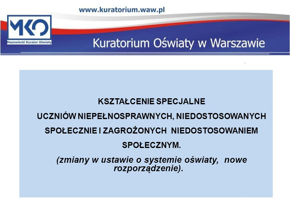 (zmiany w ustawie o systemie oświaty, nowe rozporządzenie).