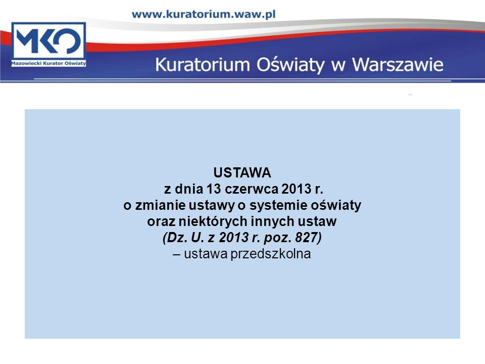 z dnia 13 czerwca 2013 r. o zmianie ustawy o systemie oświaty