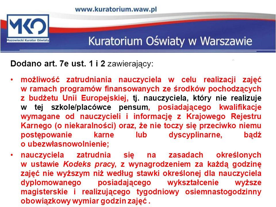 Dodano art. 7e ust. 1 i 2 zawierający: