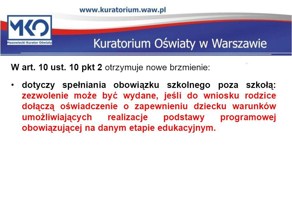 W art. 10 ust. 10 pkt 2 otrzymuje nowe brzmienie: