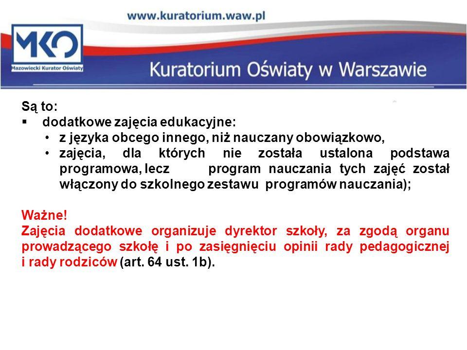 Są to: dodatkowe zajęcia edukacyjne: z języka obcego innego, niż nauczany obowiązkowo,