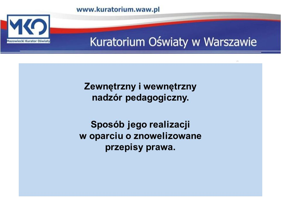 Zewnętrzny i wewnętrzny nadzór pedagogiczny