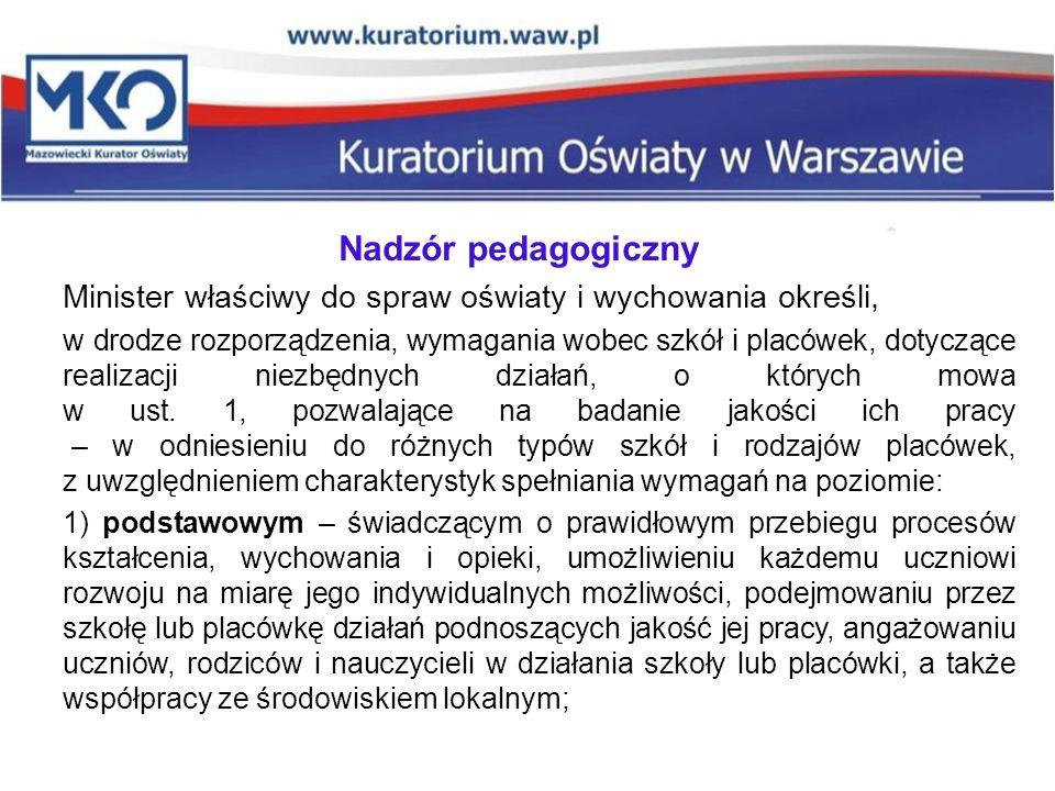 Nadzór pedagogiczny Minister właściwy do spraw oświaty i wychowania określi,