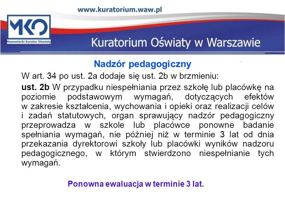 Nadzór pedagogiczny W art. 34 po ust. 2a dodaje się ust. 2b w brzmieniu: