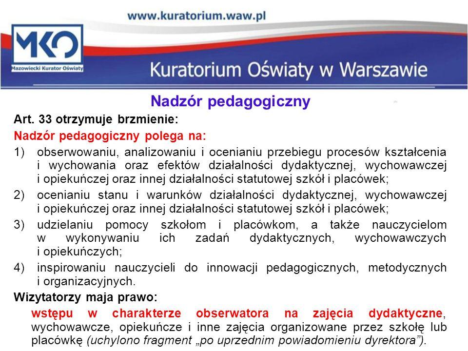 Nadzór pedagogiczny Art. 33 otrzymuje brzmienie: