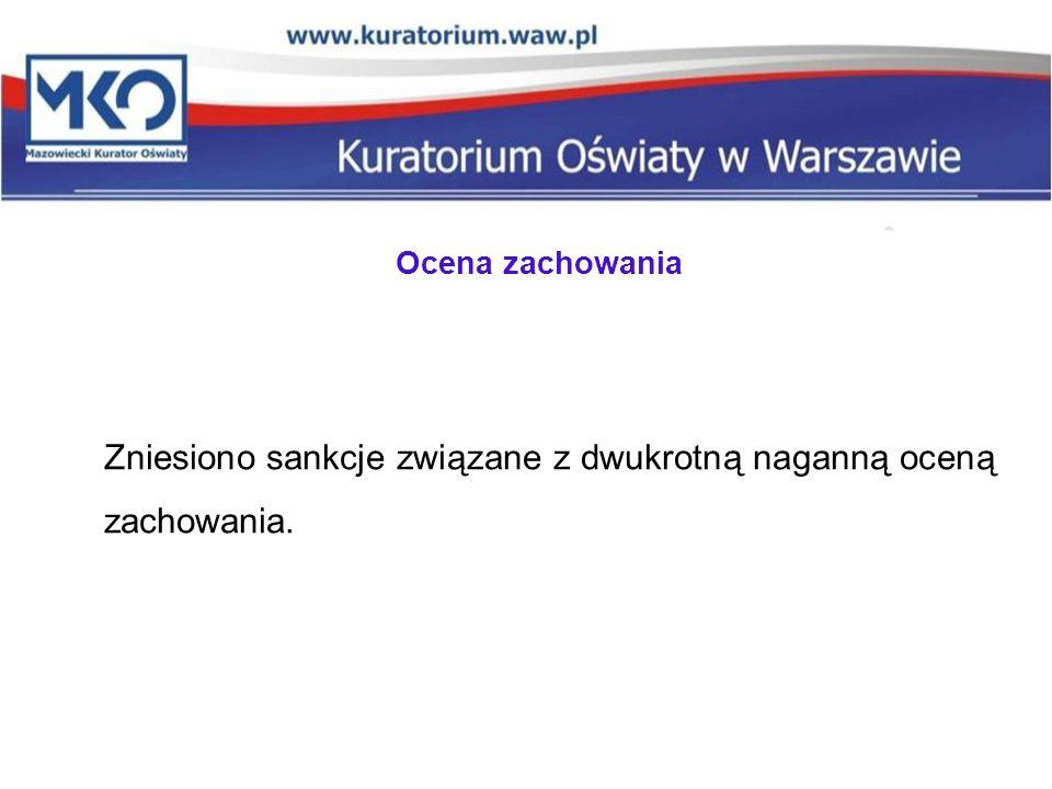 Zniesiono sankcje związane z dwukrotną naganną oceną zachowania.