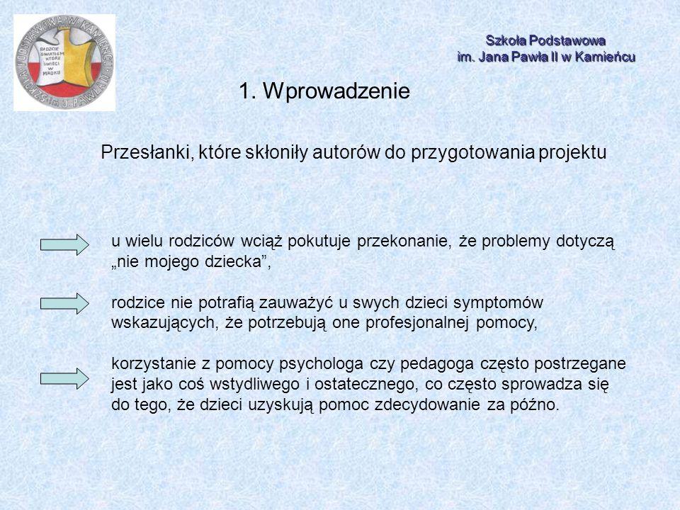 Szkoła Podstawowa im. Jana Pawła II w Kamieńcu. 1. Wprowadzenie. Przesłanki, które skłoniły autorów do przygotowania projektu.