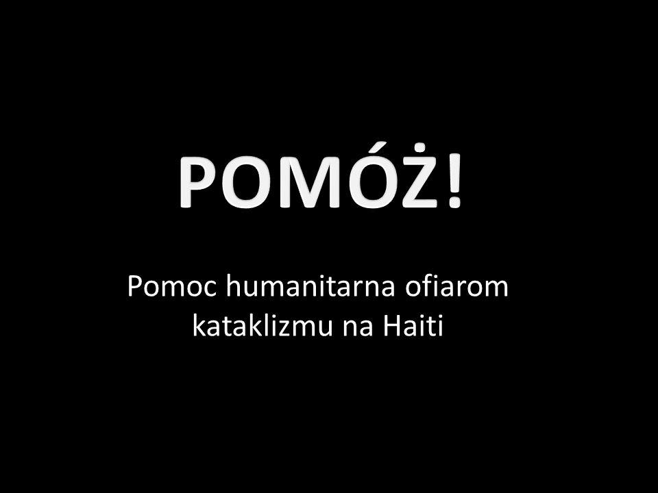 Pomoc humanitarna ofiarom kataklizmu na Haiti