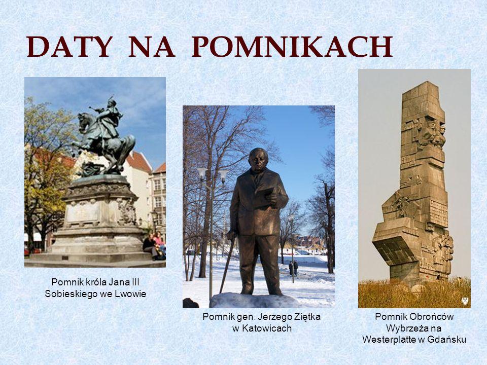 DATY NA POMNIKACH Pomnik króla Jana III Sobieskiego we Lwowie