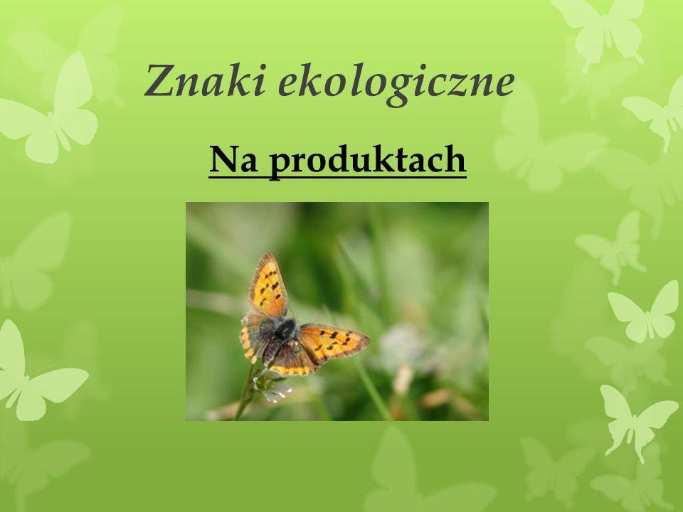 Znaki ekologiczne Na produktach