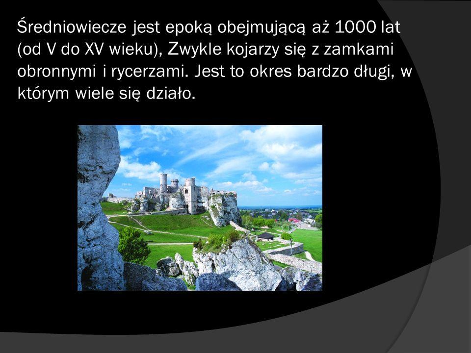 Średniowiecze jest epoką obejmującą aż 1000 lat (od V do XV wieku), Zwykle kojarzy się z zamkami obronnymi i rycerzami.