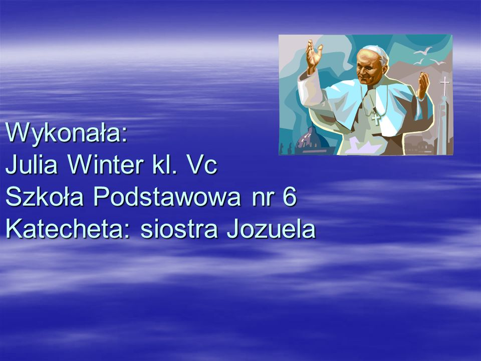 Wykonała: Julia Winter kl