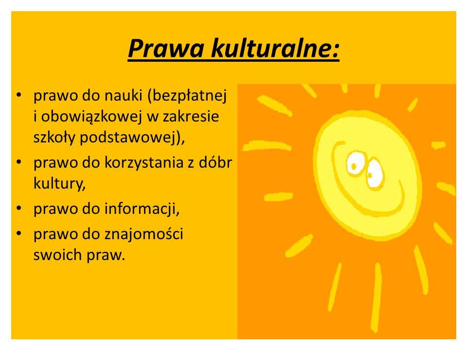 Prawa kulturalne: prawo do nauki (bezpłatnej i obowiązkowej w zakresie szkoły podstawowej), prawo do korzystania z dóbr kultury,