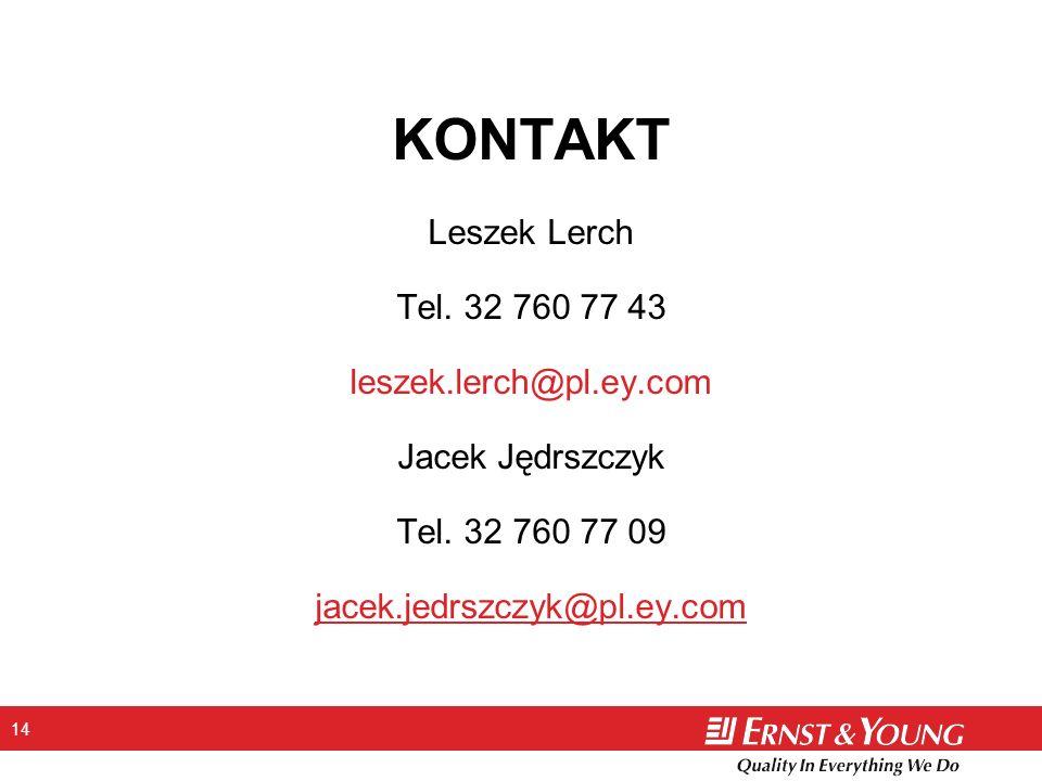 KONTAKT Leszek Lerch Tel. 32 760 77 43 leszek.lerch@pl.ey.com