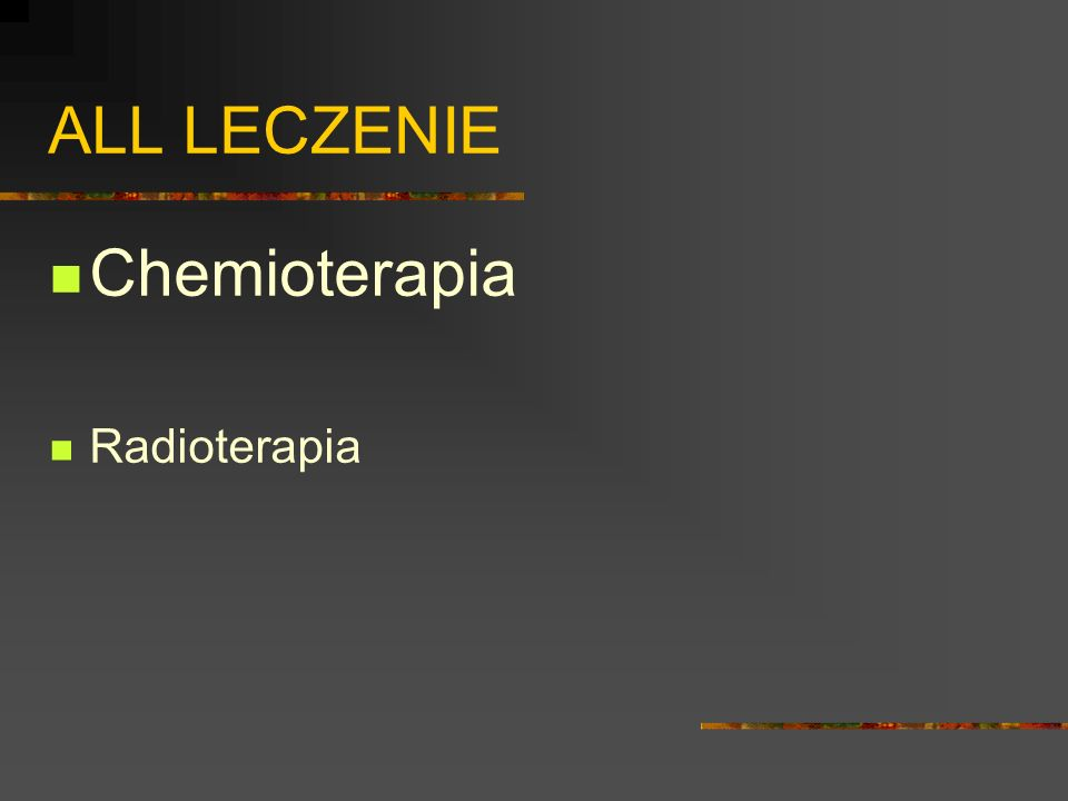 ALL LECZENIE Chemioterapia Radioterapia