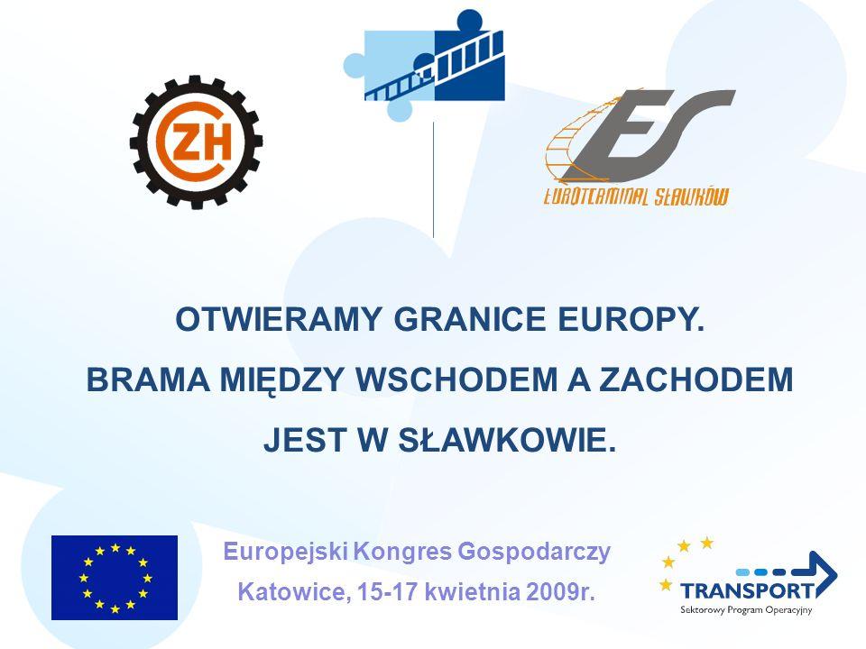 OTWIERAMY GRANICE EUROPY. BRAMA MIĘDZY WSCHODEM A ZACHODEM
