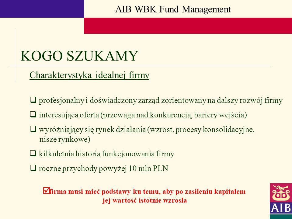 KOGO SZUKAMY AIB WBK Fund Management Charakterystyka idealnej firmy