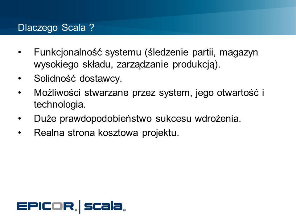 Dlaczego Scala Funkcjonalność systemu (śledzenie partii, magazyn wysokiego składu, zarządzanie produkcją).