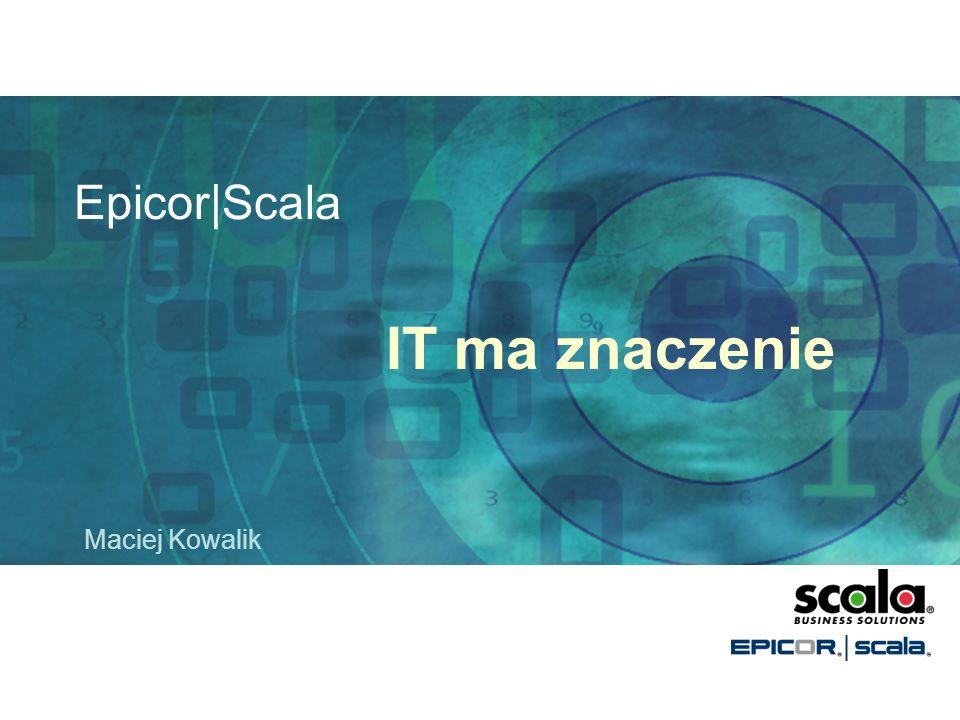 Epicor|Scala IT ma znaczenie Maciej Kowalik