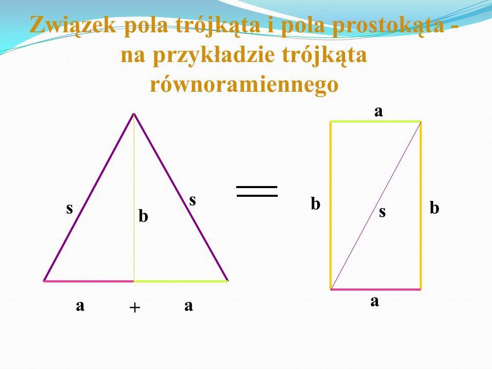 Związek pola trójkąta i pola prostokąta - na przykładzie trójkąta równoramiennego