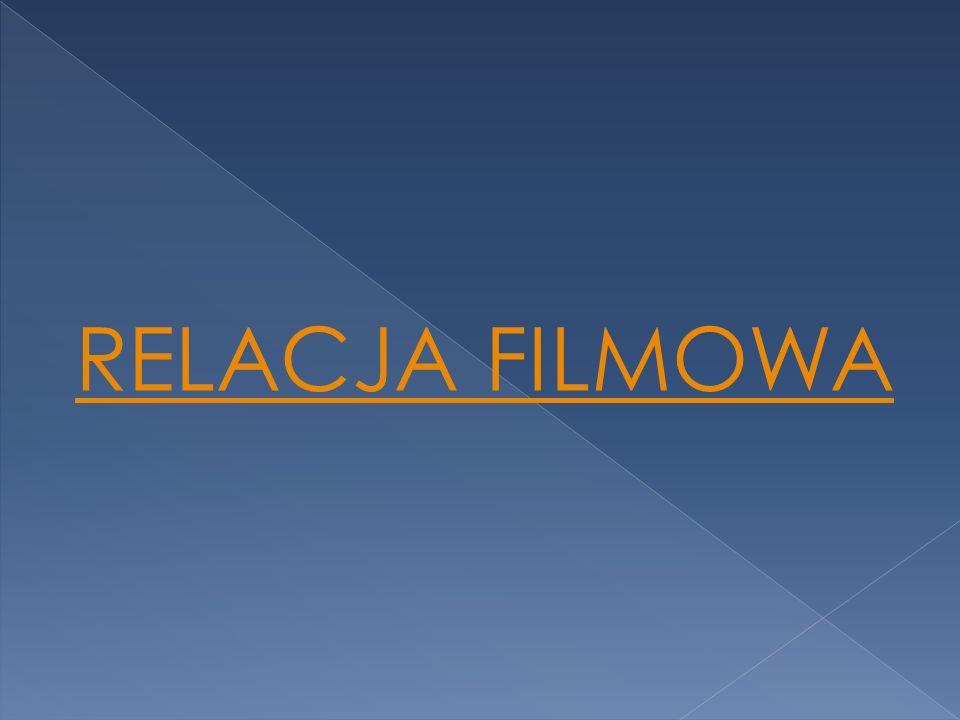 RELACJA FILMOWA