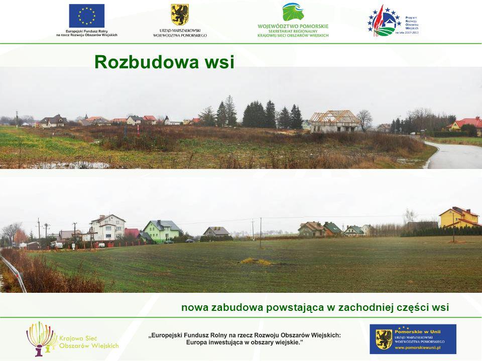 Rozbudowa wsi nowa zabudowa powstająca w zachodniej części wsi