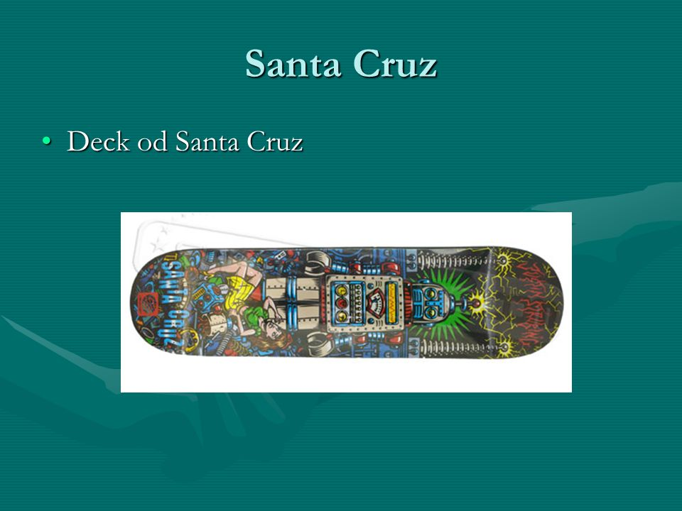 Santa Cruz Deck od Santa Cruz