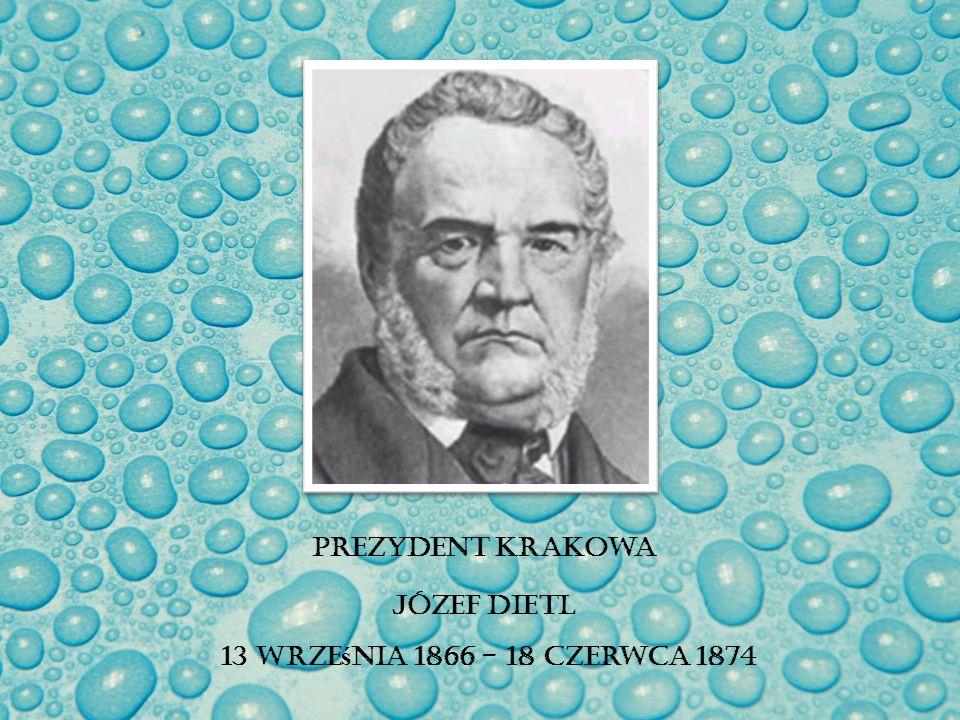 Józef Dietl 13 września 1866 - 18 czerwca 1874