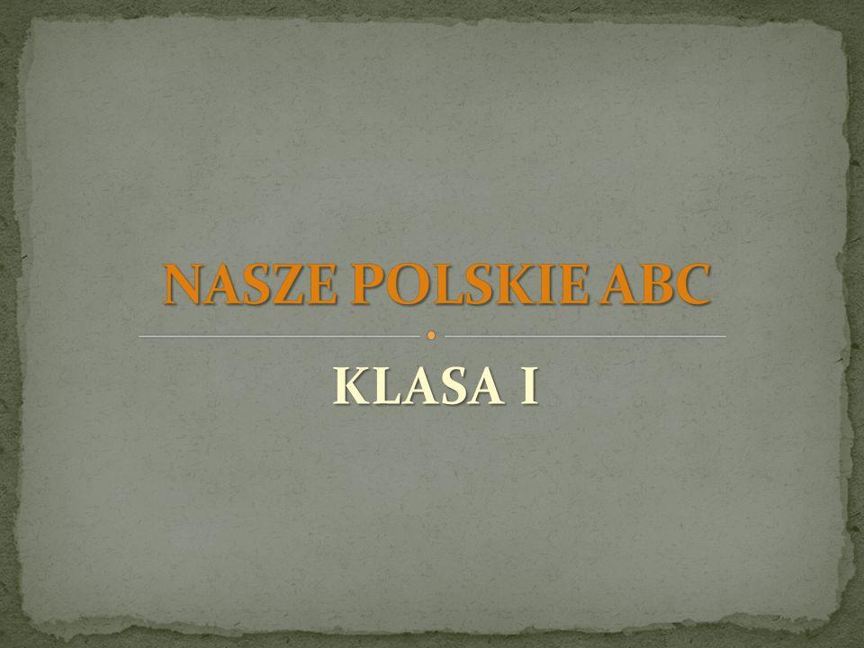 NASZE POLSKIE ABC KLASA I