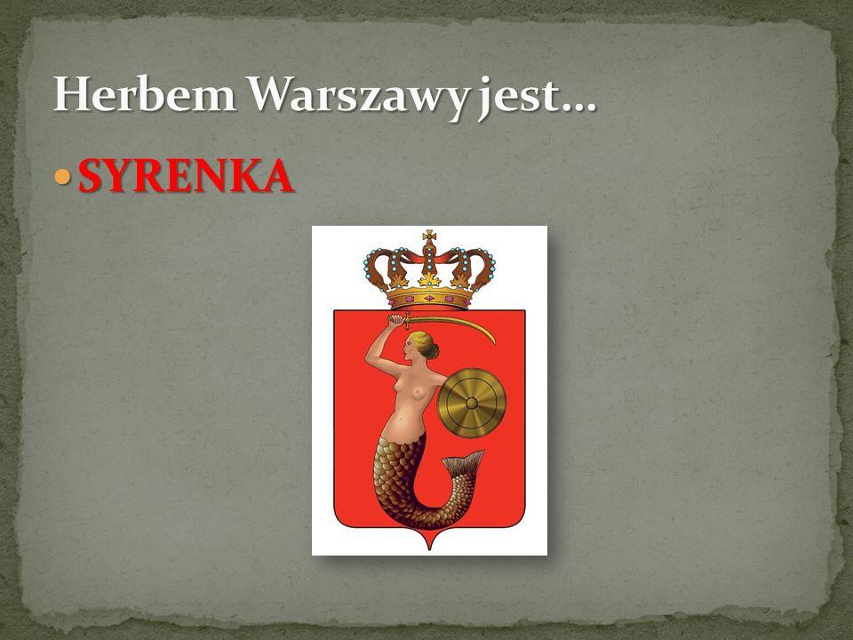 Herbem Warszawy jest… SYRENKA