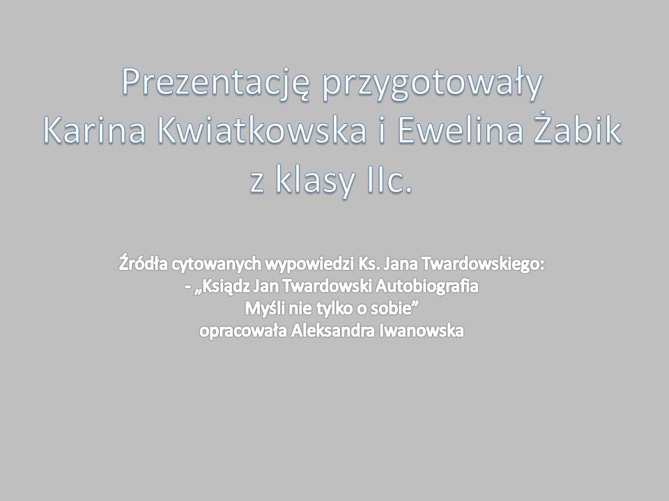 Prezentację przygotowały Karina Kwiatkowska i Ewelina Żabik