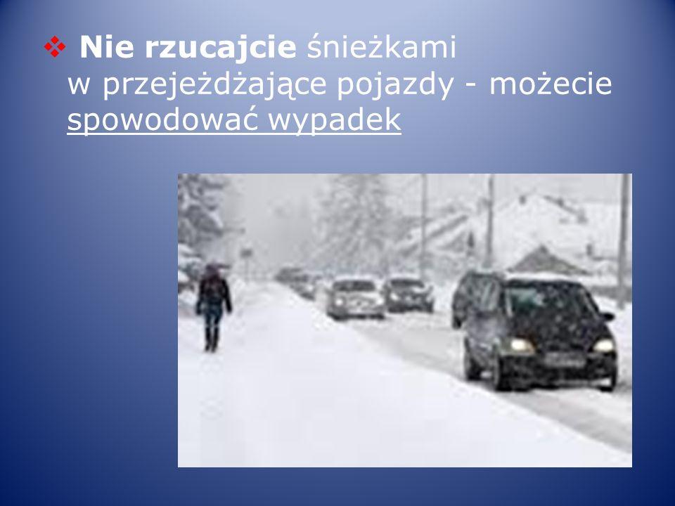 Nie rzucajcie śnieżkami w przejeżdżające pojazdy - możecie spowodować wypadek