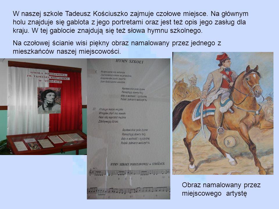 W naszej szkole Tadeusz Kościuszko zajmuje czołowe miejsce