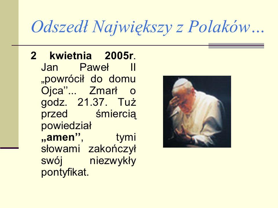 Odszedł Największy z Polaków…
