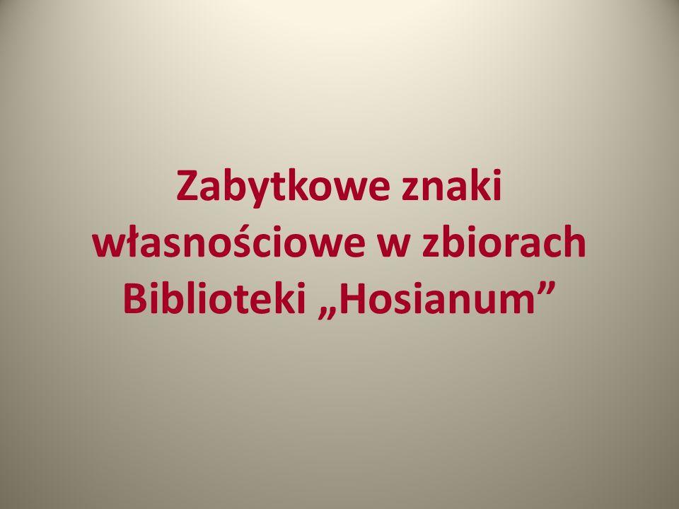 """Zabytkowe znaki własnościowe w zbiorach Biblioteki """"Hosianum"""