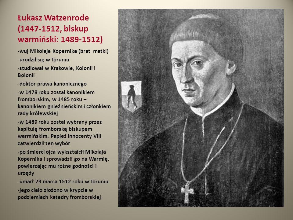 Łukasz Watzenrode (1447-1512, biskup warmiński: 1489-1512)