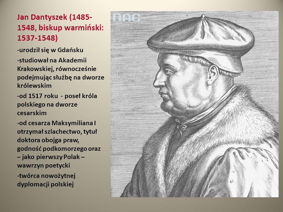 Jan Dantyszek (1485-1548, biskup warmiński: 1537-1548)