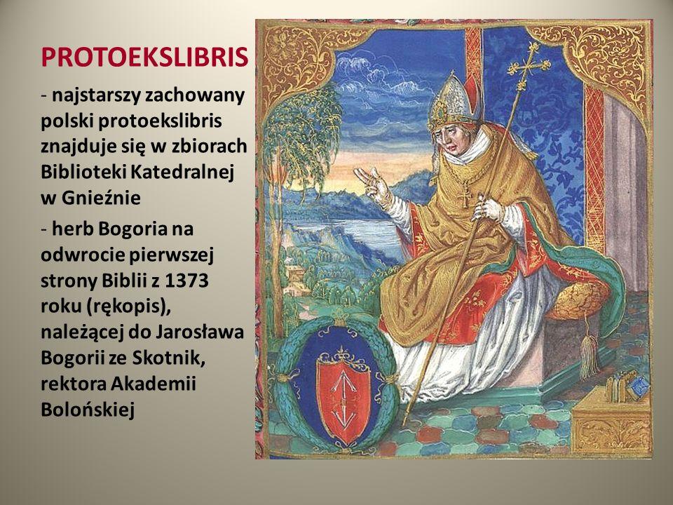 PROTOEKSLIBRIS najstarszy zachowany polski protoekslibris znajduje się w zbiorach Biblioteki Katedralnej w Gnieźnie.