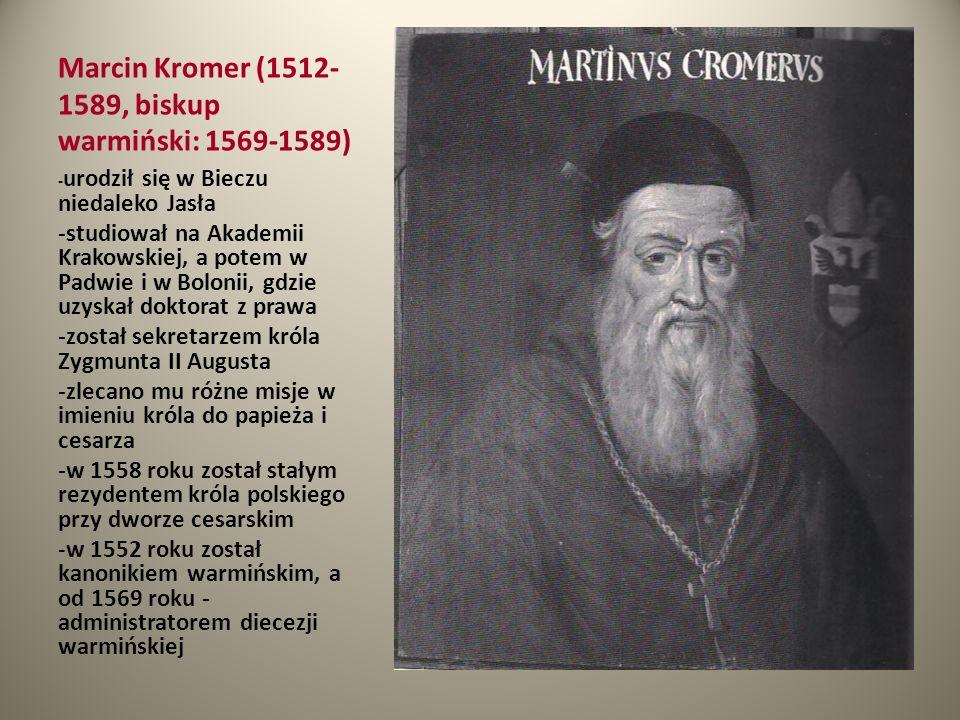 Marcin Kromer (1512-1589, biskup warmiński: 1569-1589)