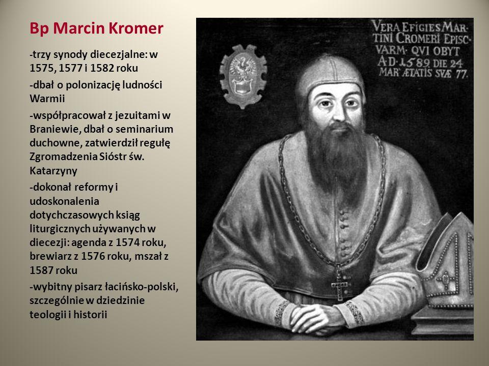 Bp Marcin Kromer -dbał o polonizację ludności Warmii