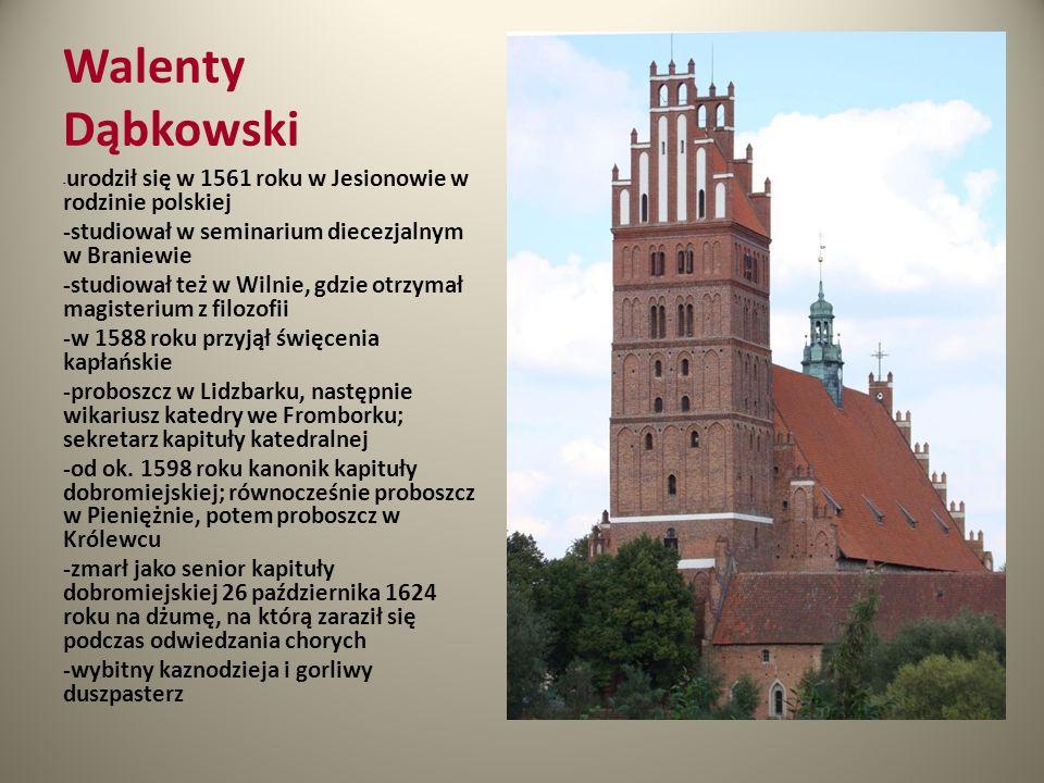 Walenty Dąbkowski -studiował w seminarium diecezjalnym w Braniewie