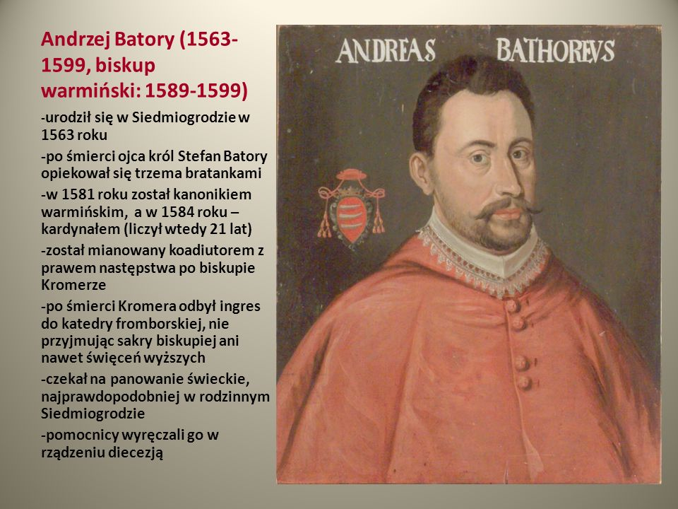 Andrzej Batory (1563-1599, biskup warmiński: 1589-1599)