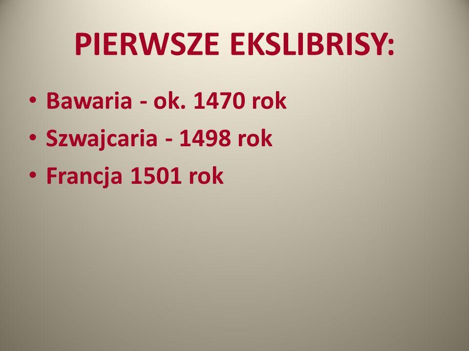 PIERWSZE EKSLIBRISY: Bawaria - ok. 1470 rok Szwajcaria - 1498 rok