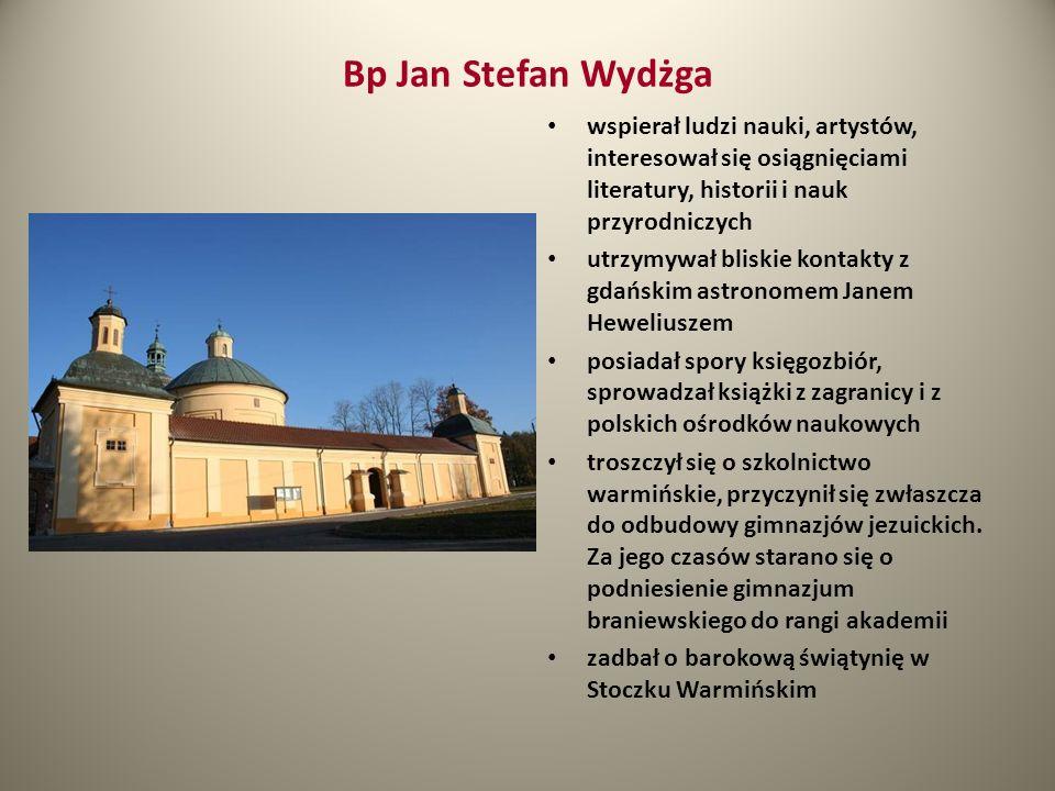 Bp Jan Stefan Wydżga wspierał ludzi nauki, artystów, interesował się osiągnięciami literatury, historii i nauk przyrodniczych.