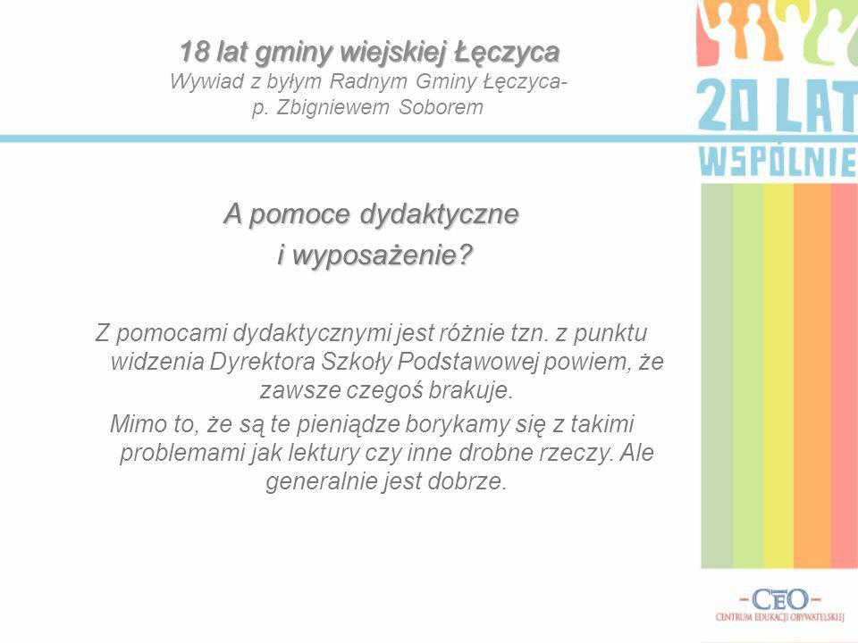 18 lat gminy wiejskiej Łęczyca Wywiad z byłym Radnym Gminy Łęczyca- p