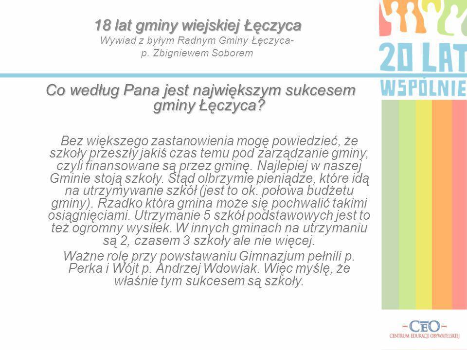 Co według Pana jest największym sukcesem gminy Łęczyca