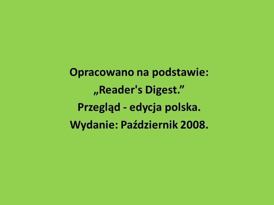 """Opracowano na podstawie: """"Reader s Digest. Przegląd - edycja polska"""